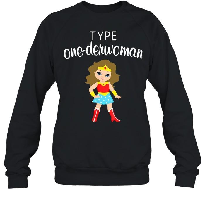 Type One Derwoman Diabetes Awareness Girl T-shirt Unisex Sweatshirt