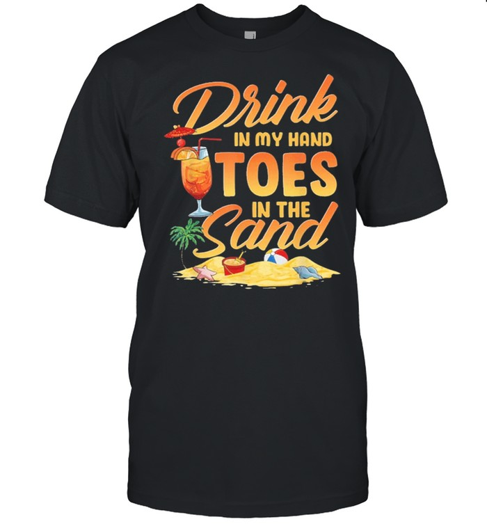 Drink in my hand toes in the sand shirt Classic Men's T-shirt