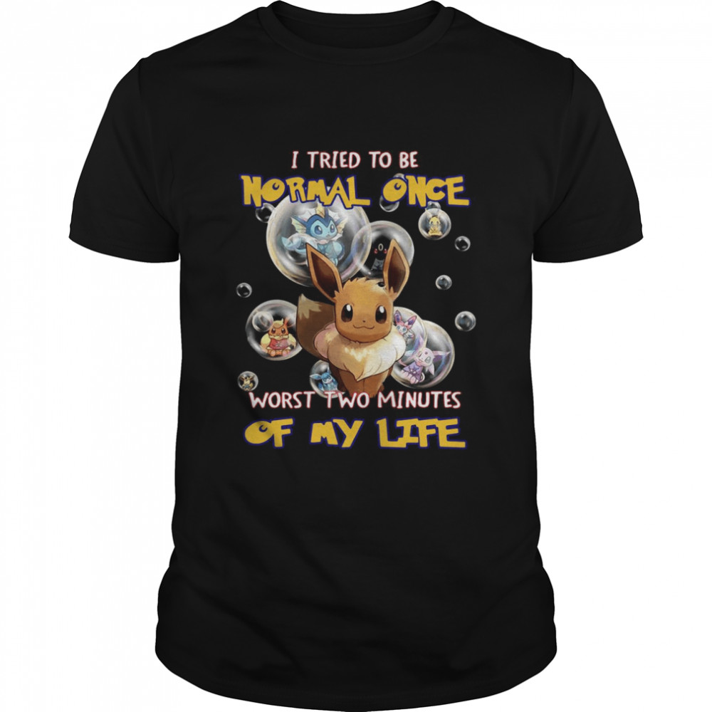 Pokemon I Tried To Be Normal Once Worst Two Minutes Of My Life T-shirt Classic Men's T-shirt