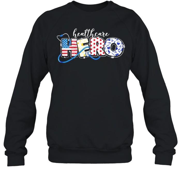 Healthcare hero nurse shirt Unisex Sweatshirt