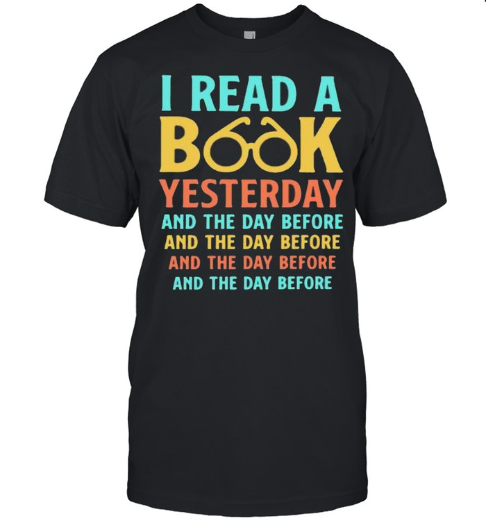 I Read A Book Yesterday And The Day Before shirt Classic Men's T-shirt
