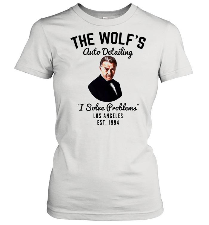 The wolfs auto detailing I solve problem Los Angeles est 1994 shirt Classic Women's T-shirt