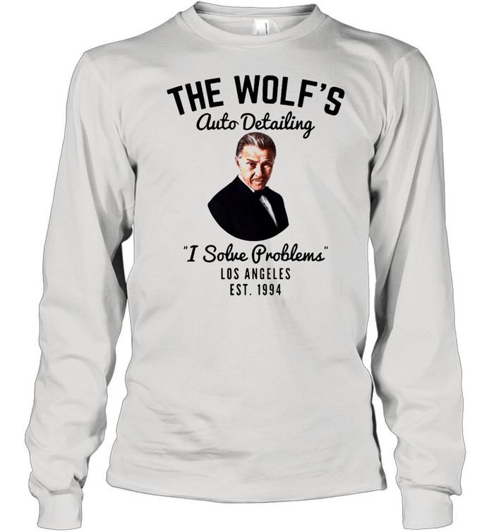The wolfs auto detailing I solve problem Los Angeles est 1994 shirt Long Sleeved T-shirt