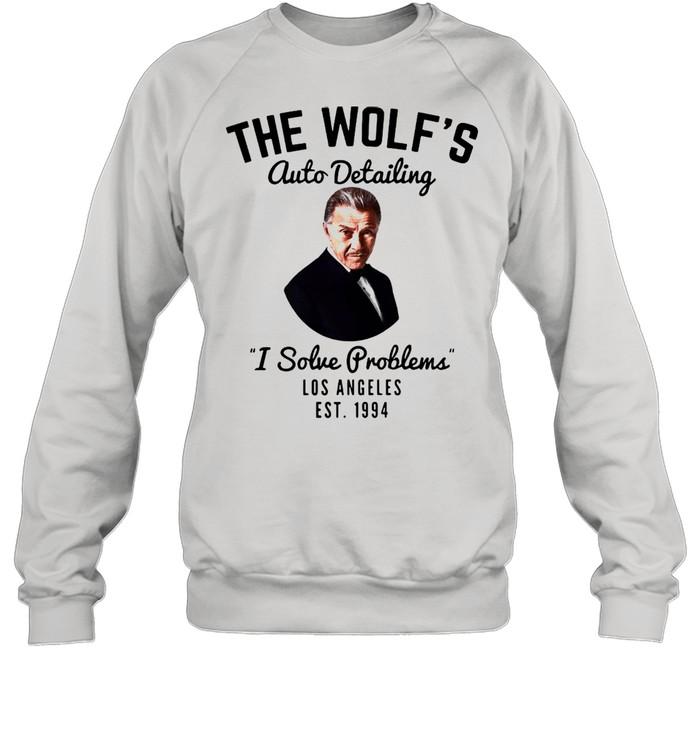 The wolfs auto detailing I solve problem Los Angeles est 1994 shirt Unisex Sweatshirt