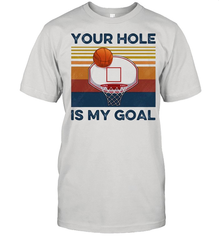 Basketball Your Hole Is My Goal Vintage Retro T-shirt Classic Men's T-shirt