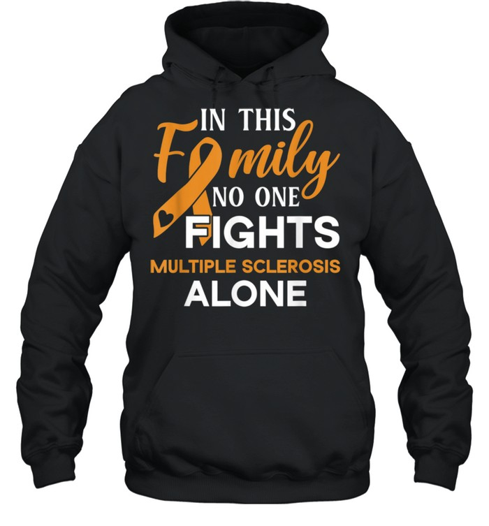 Family don't fight alone Multiple Sclerosis shirt Unisex Hoodie