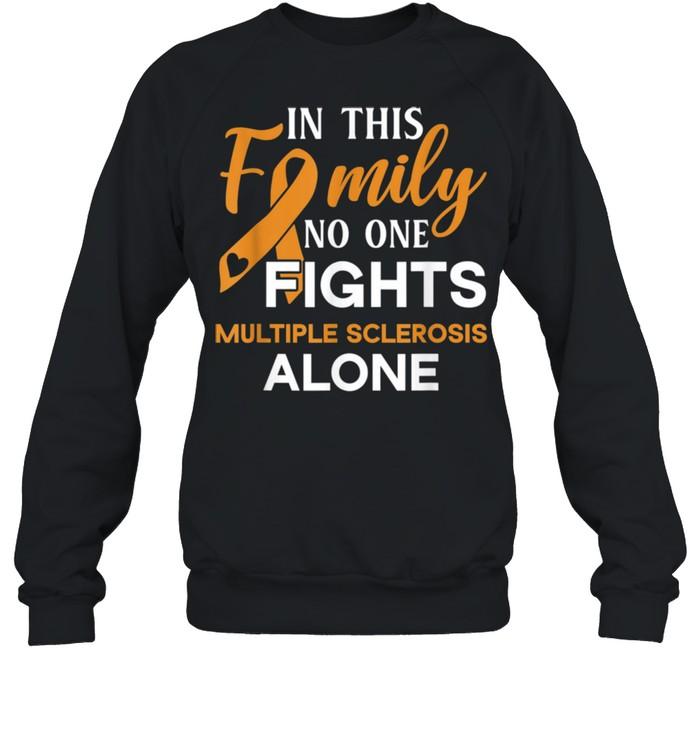 Family don't fight alone Multiple Sclerosis shirt Unisex Sweatshirt