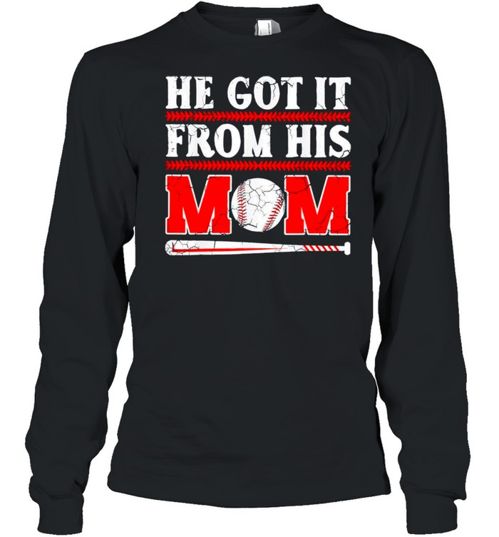 He Got It From His Mom Funny Baseball Mom Player Vintage Us 2021 shirt Long Sleeved T-shirt