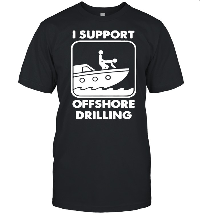 I support offshore drilling shirt Classic Men's T-shirt