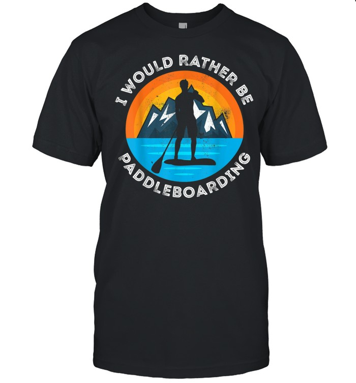 I would rather be Paddleboarding paddle boarding Sunset shirt Classic Men's T-shirt