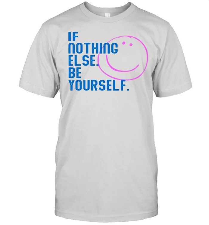 If nothing else be yourself shirt Classic Men's T-shirt