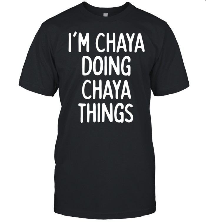 I'm Chaya Doing Chaya Things, First Name shirt Classic Men's T-shirt