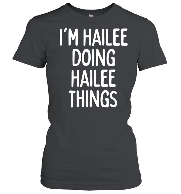I'm Hailee Doing Hailee Things, First Name shirt Classic Women's T-shirt