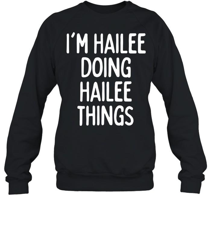 I'm Hailee Doing Hailee Things, First Name shirt Unisex Sweatshirt