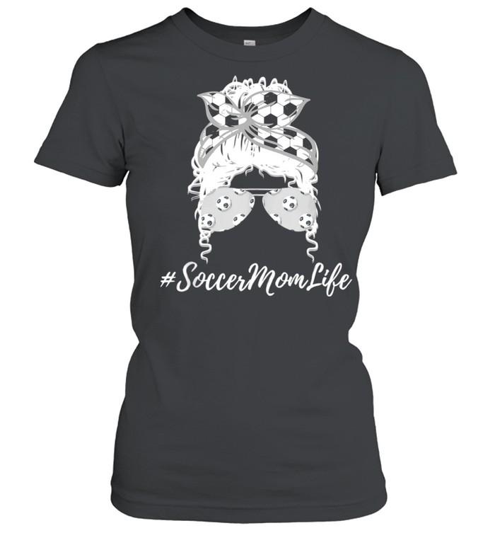 Messy Bun Soccer Mom Life Ball Mother's Day Saying shirt Classic Women's T-shirt