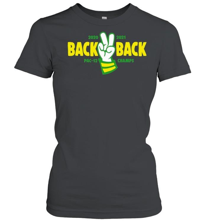 Oregon Basketball 2020 2021 Back 2 Back Pac-12 Champs  Classic Women's T-shirt