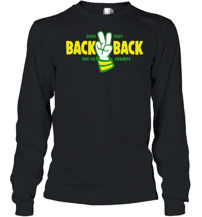 Oregon Basketball 2020 2021 Back 2 Back Pac-12 Champs  Long Sleeved T-shirt