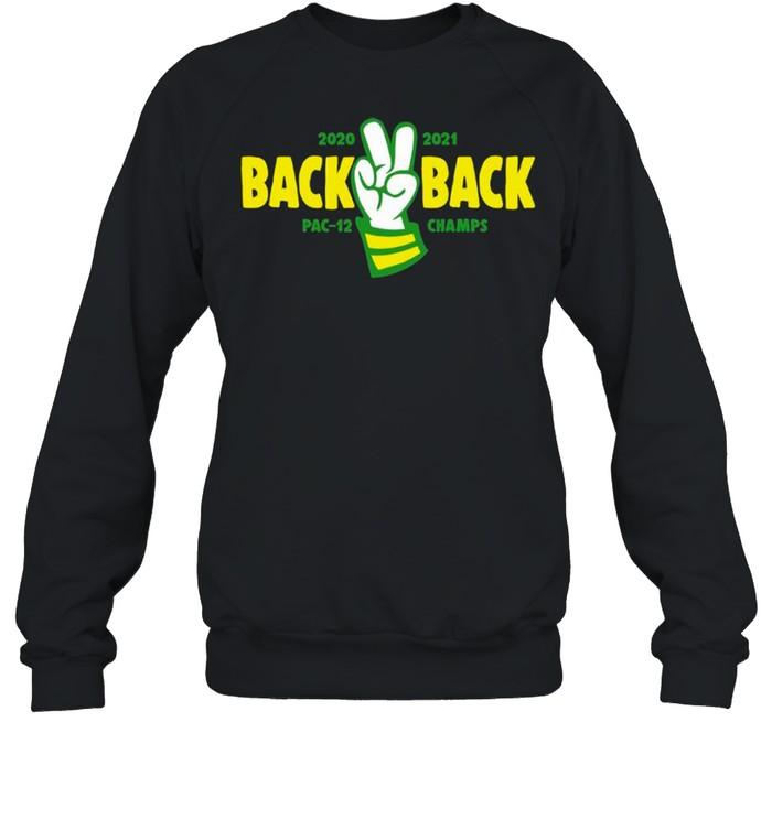 Oregon Basketball 2020 2021 Back 2 Back Pac-12 Champs  Unisex Sweatshirt