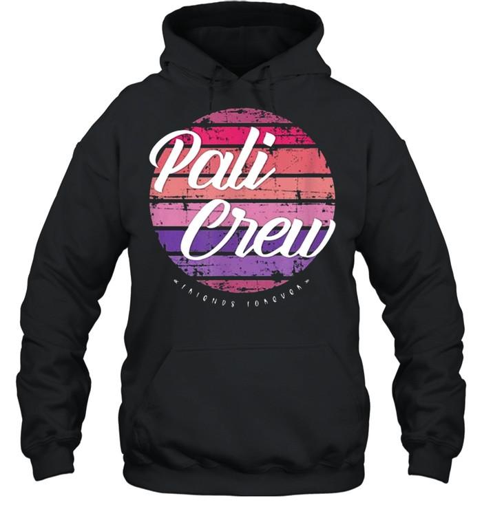 Pali Crew Friends Forever  Unisex Hoodie