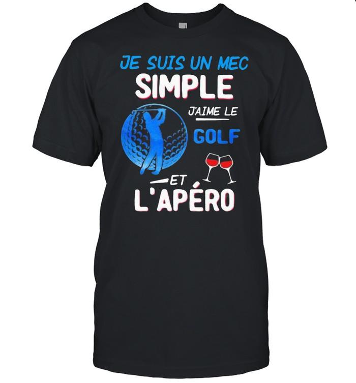 Je Suis Un Mec Simple J'aime Le Golf Et L'epero Wine  Classic Men's T-shirt
