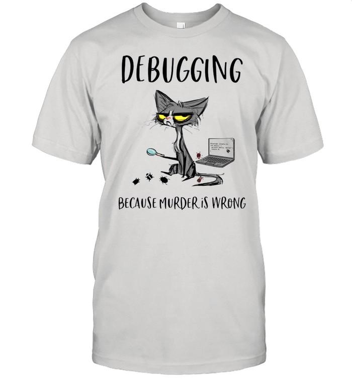 Debugging Because Murder Is Wrong shirt Classic Men's T-shirt