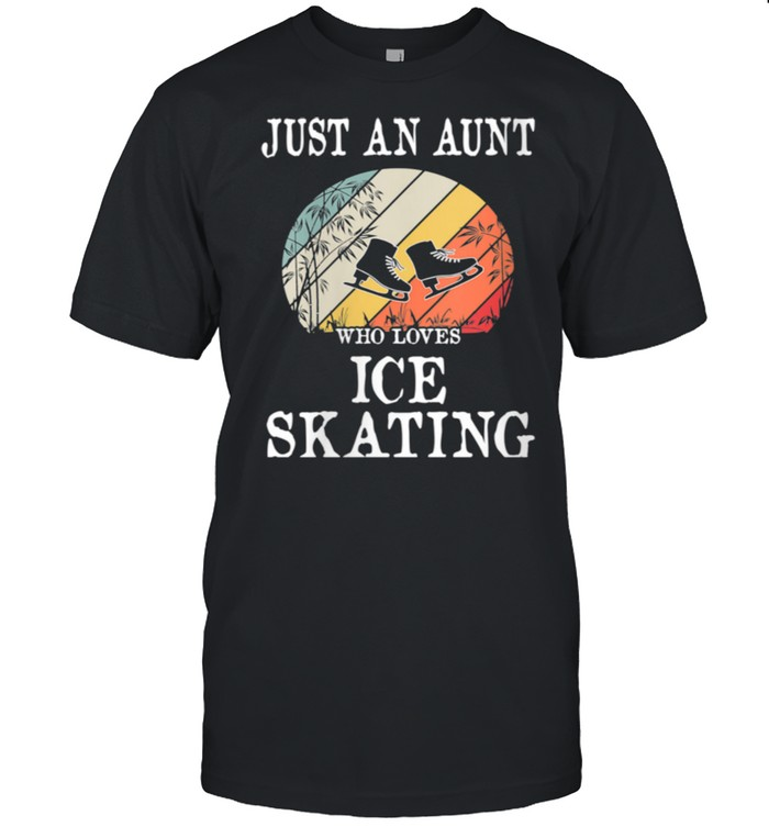 Just An Aunt Who Loves Ice Skating shirt Classic Men's T-shirt