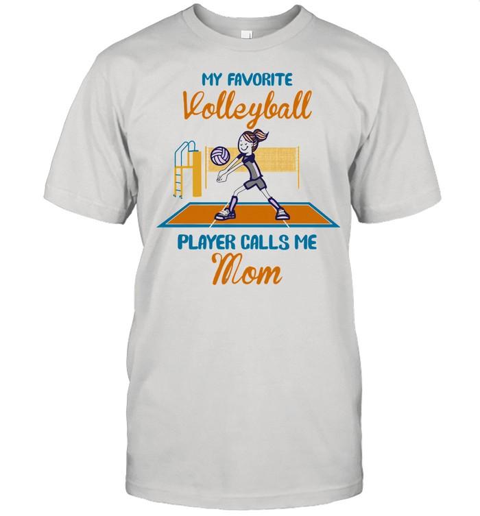 My favorite volleyball player calls me mom shirt Classic Men's T-shirt