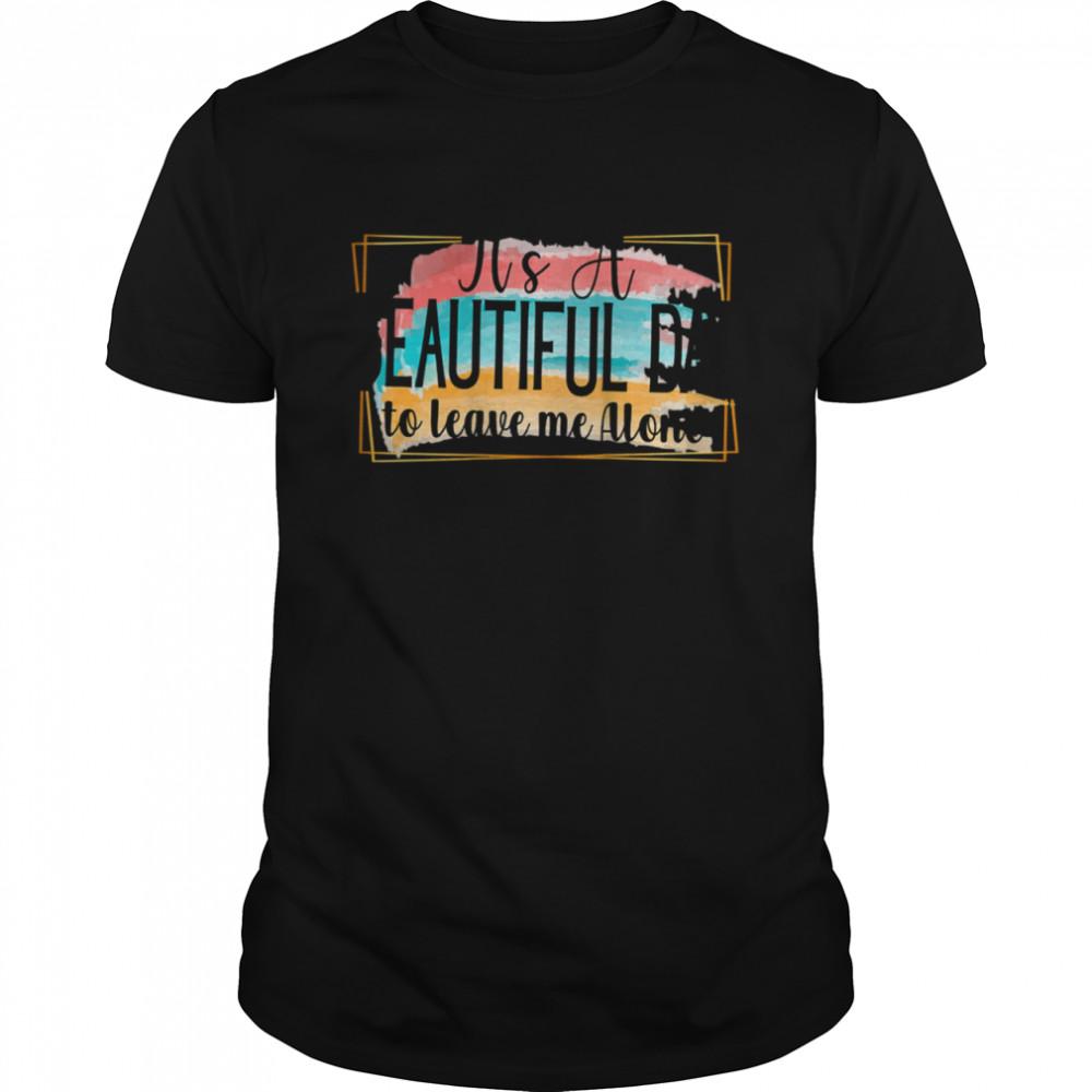 Sarcastic Leave Me Alone Saying shirt Classic Men's T-shirt