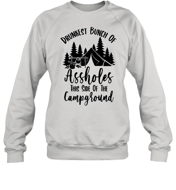 Drunkest Bunch Of Assholes This Side Of The Campground Unisex Sweatshirt