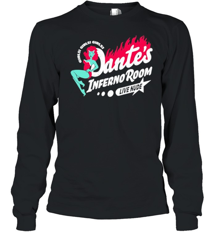 Girls Girls Girls Dantes Inferno Room Live Nude  Long Sleeved T-shirt