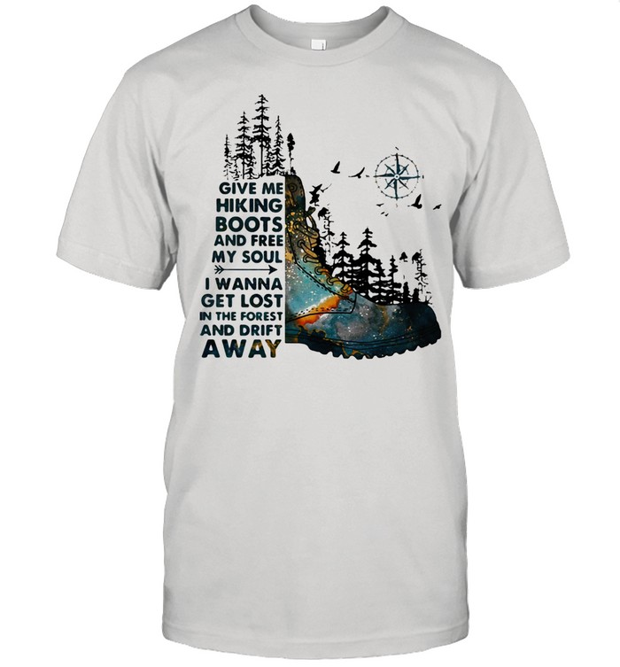 Give Me Hiking Boots And Free My Soul I Wanna Get Lost In The Forest And Drift Away Compass  Classic Men's T-shirt