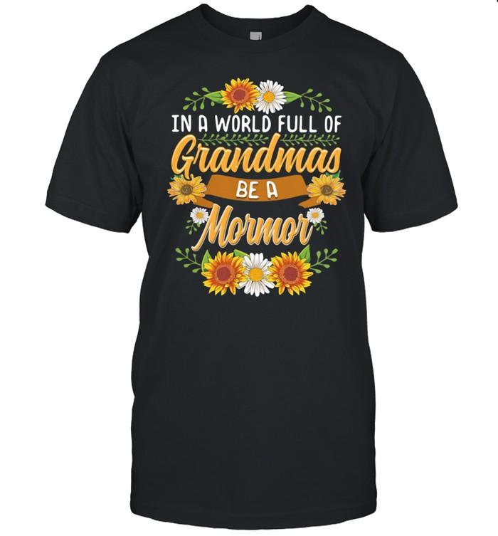 In A World Full Of Grandmas Be A Mormor Flower  Classic Men's T-shirt