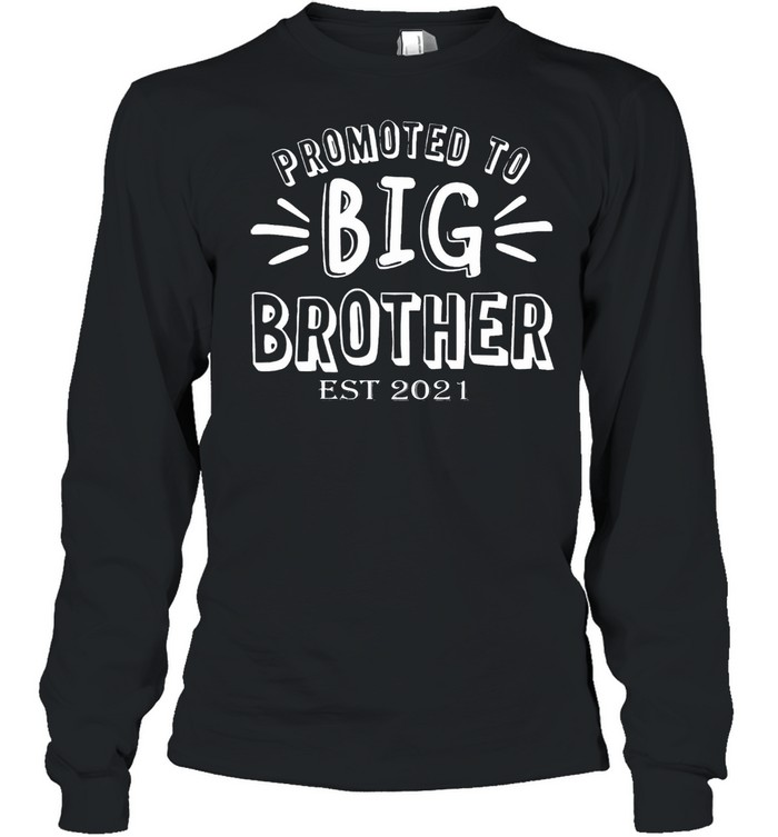 Promoted to big brother est 2021 shirt Long Sleeved T-shirt