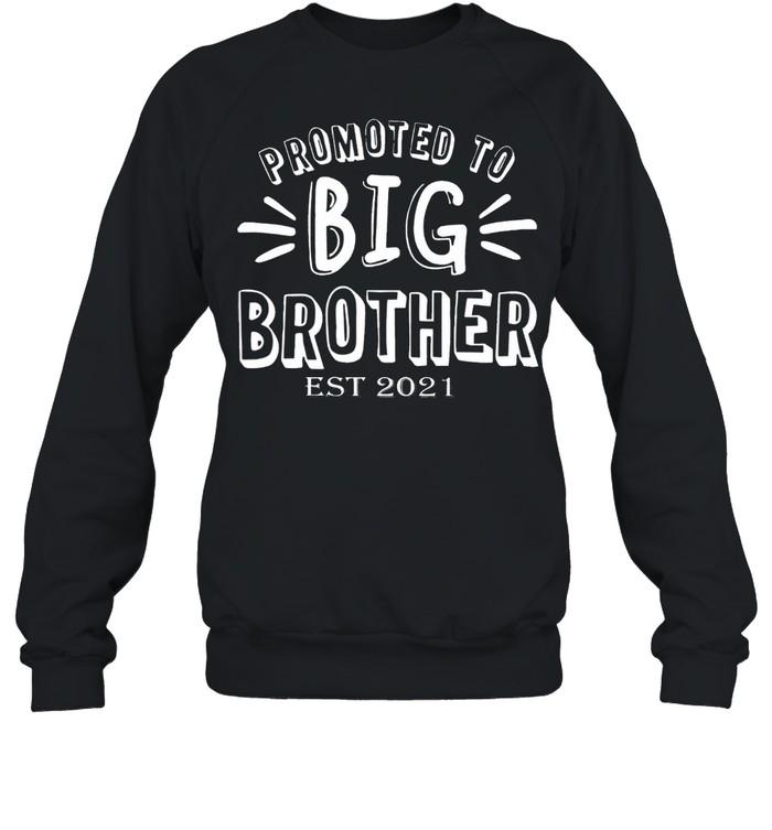Promoted to big brother est 2021 shirt Unisex Sweatshirt
