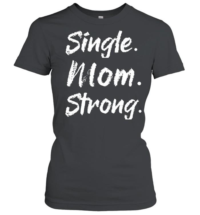 Single Mom Strong shirt Classic Women's T-shirt