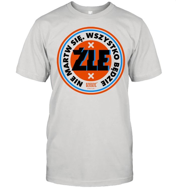 Nie martw sie wszystko bedzie dziedzic shirt Classic Men's T-shirt