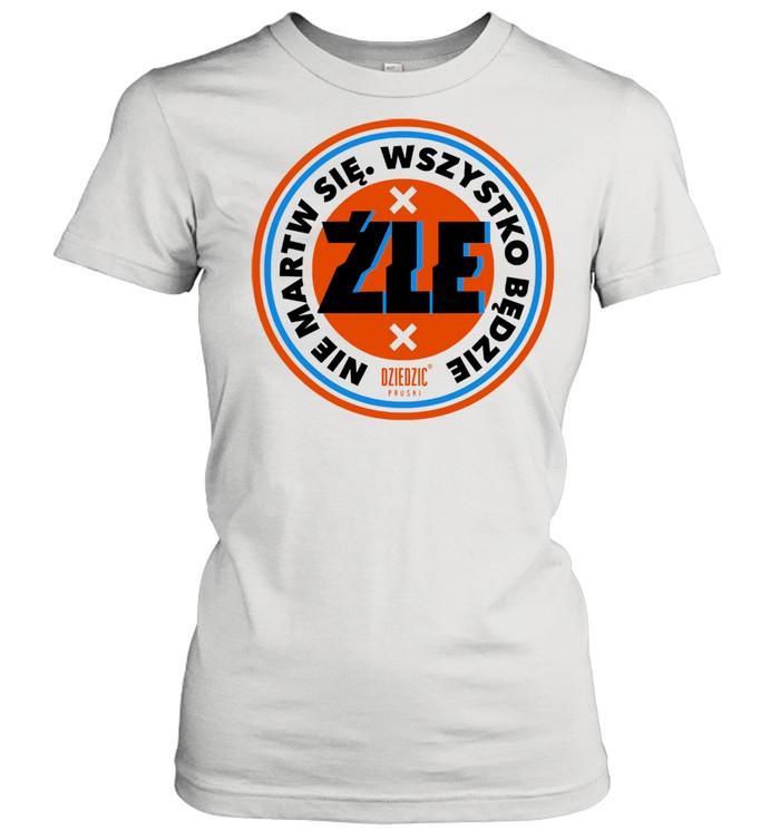 Nie martw sie wszystko bedzie dziedzic shirt Classic Women's T-shirt