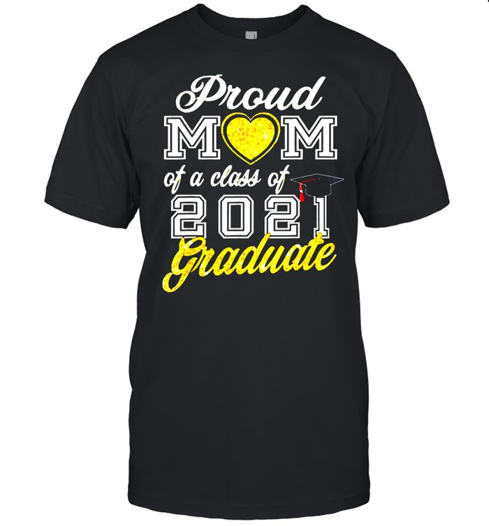 Proud mom of a class of 2021 graduate shirt Classic Men's T-shirt