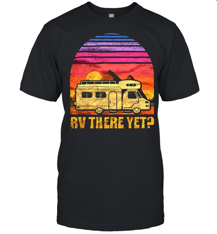 Camping Rv there yet vintage shirt Classic Men's T-shirt