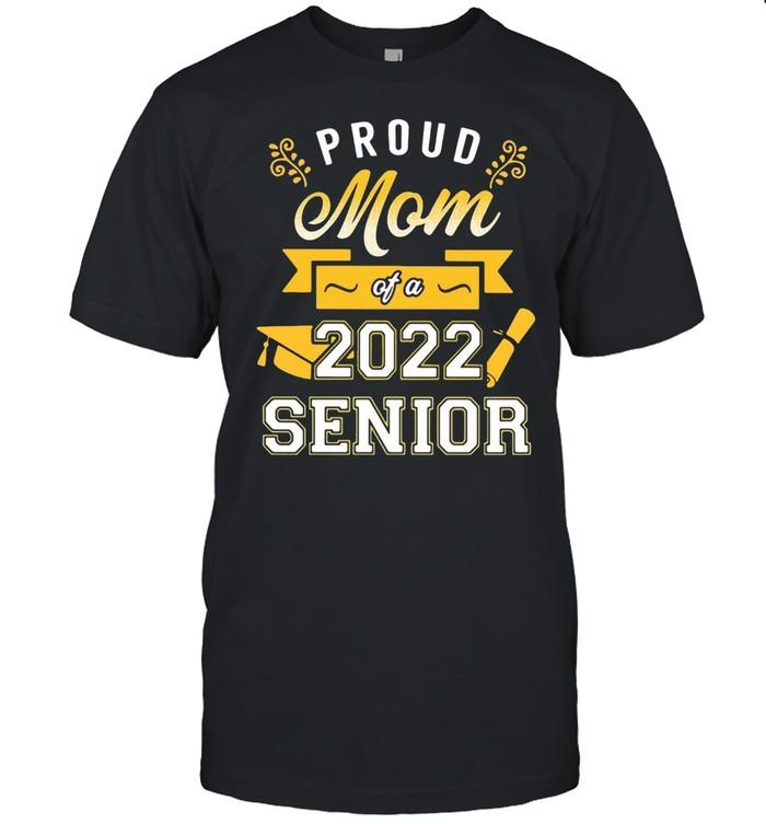 Proud Mom Of A 2022 Senior T-shirt Classic Men's T-shirt