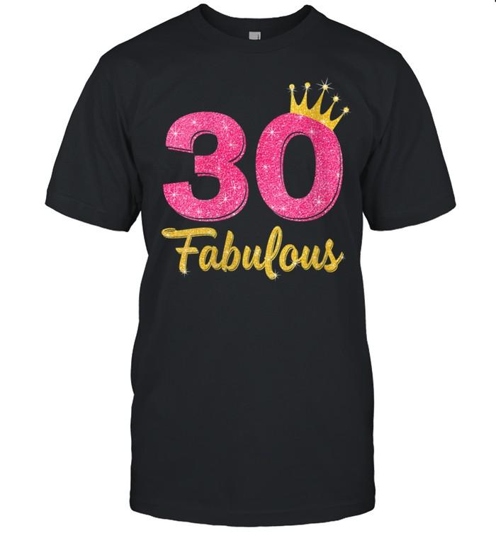 Womens 30 and Fabulous gift 30 yrs old Bday 30th Birthday shirt Classic Men's T-shirt