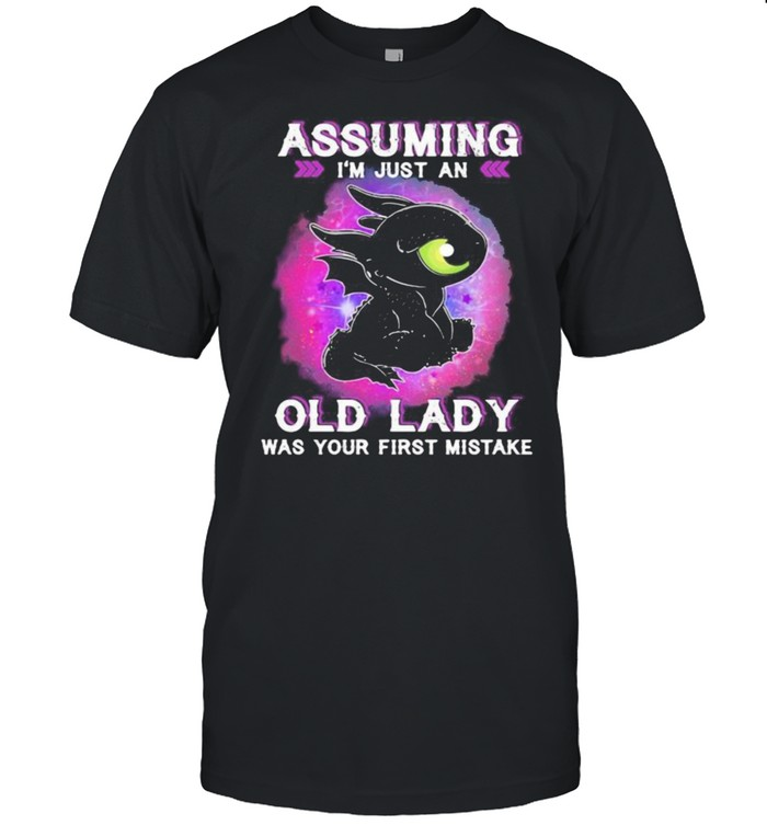 Assuming Im Just An Old Lady Was Your First Mistake Toothless  Classic Men's T-shirt