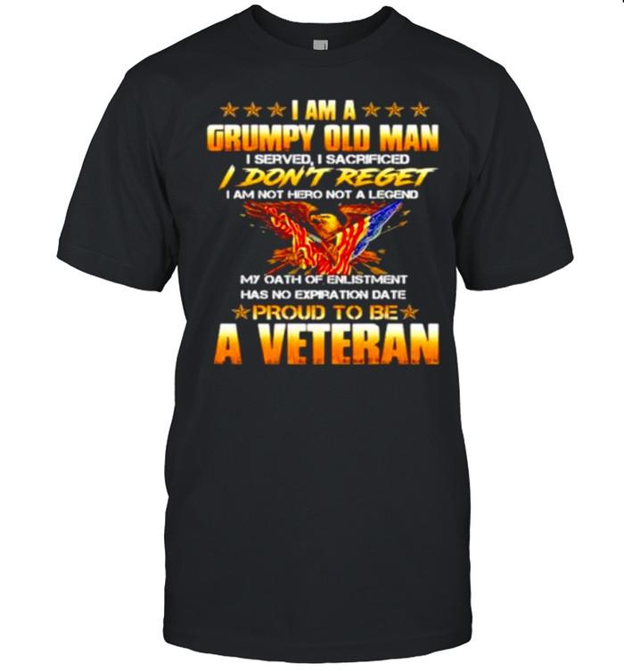 I Am A Grumpy Old Man I Don't Reget Proud To Be A Veteran shirt Classic Men's T-shirt