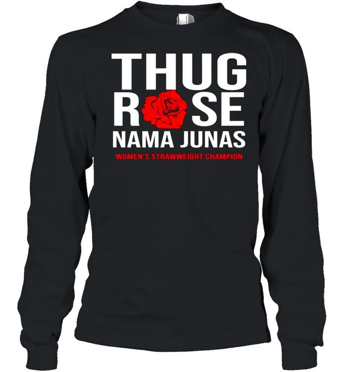 Thug rose namajunas womens strawweight Champion shirt Long Sleeved T-shirt