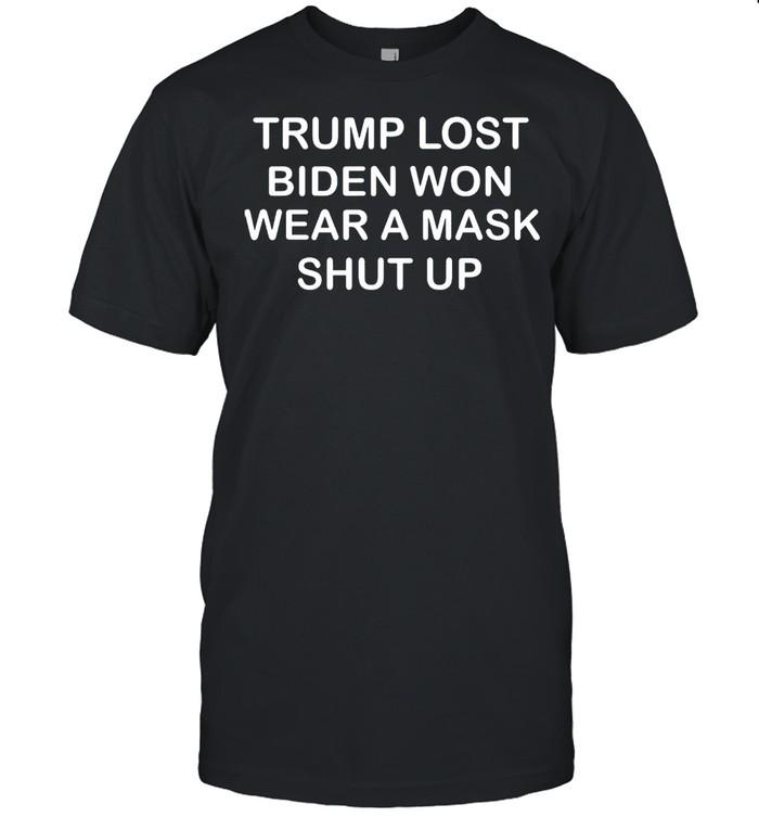 Trump Lost Biden Won Wear A Mask Shut Up T-shirt Classic Men's T-shirt