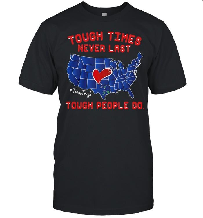 Texas Tough times never last Tough people do  Classic Men's T-shirt