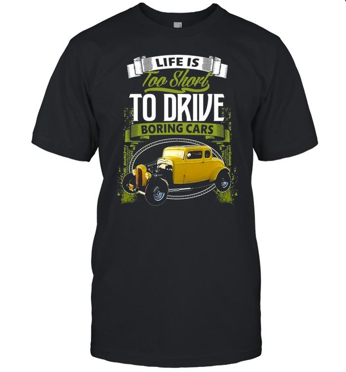 Life Is Too Short To Drive Boring Cars T-shirt Classic Men's T-shirt