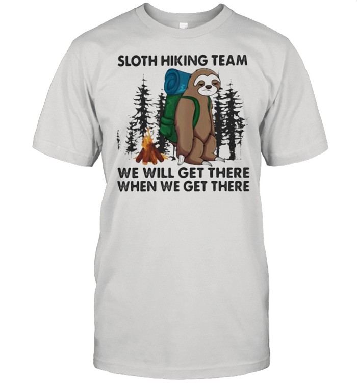 Sloth Hiking Team We Will Get There When We Get There  Classic Men's T-shirt