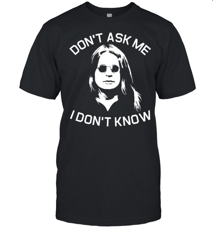 Dont ask me I dont know shirt Classic Men's T-shirt
