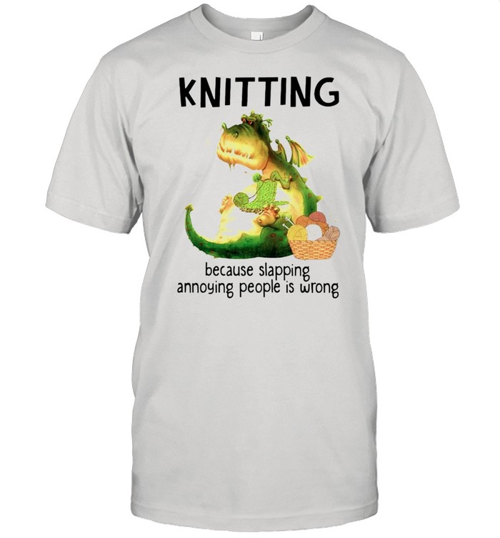 Knitting because slapping annoying people is wrong shirt Classic Men's T-shirt